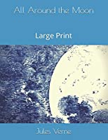 All Around the Moon: Large Print
