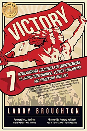 Download Victory: 7 Revolutionary Strategies for Entrepreneurs to Launch Your Business, Elevate Your Impact, and Transform Your Life 0998284823