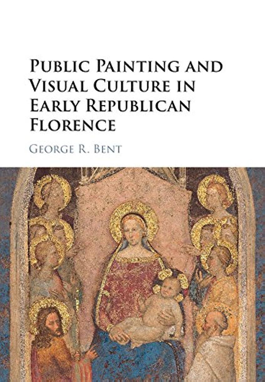 実験室苦痛詩人Public Painting and Visual Culture in Early Republican Florence (English Edition)