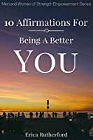 10 Affirmations for Being a Better You
