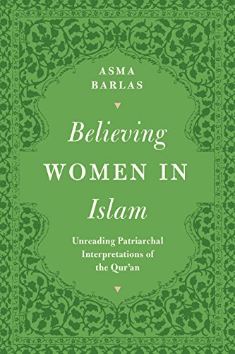Believing Women in Islam: Unreading Patriarchal Interpretations of the Qur'an (English Edition)