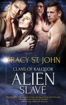 Alien Slave (Clans of Kalquor Book 5) by [St. John, Tracy]