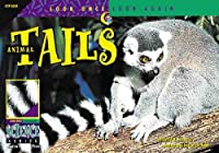 Animal Tails (Look Once, Look Again Science Series)