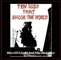 テン・ダブズ・ザット・シュック・ザ・ワールド:Ten Dubs That Shook The World