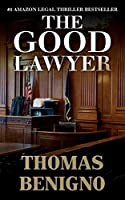 The Good Lawyer: (Mass Market Paperback) (The Good Lawyer Series)