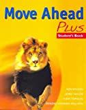 Move ahead plus: Student's book (Secondary ELT Course for Middle East)
