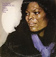 Then Came You by Dionne Warwick (2008-06-25)