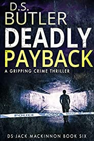 Deadly Payback (DS Jack Mackinnon Crime Series Book 6)