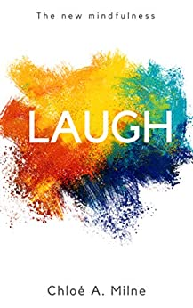 Laugh by [Milne, Chloe A.]