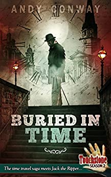Buried in Time (Touchstone Season 2): The time travel saga meets Jack the Ripper... by [Conway, Andy]