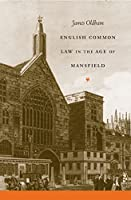 English Common Law in the Age of Mansfield (Studies in Legal History)
