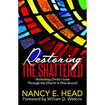 Restoring the Shattered: Illustrating Christ's Love Through the Church in One Accord