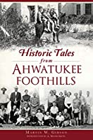 Historic Tales from Ahwatukee Foothills (American Chronicles (History Press))