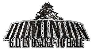 DOMINION2017.6.11 in OSAKA-JO HALL [DVD]