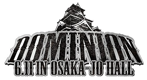 DOMINION2017.6.11 in OSAKA-JO HALL [DVD]