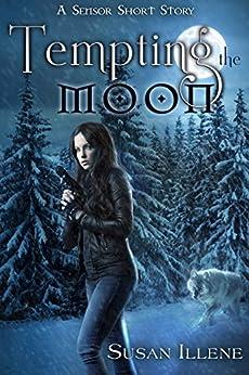 Tempting the Moon: A Sensor Short Story (Sensor Series) by [Illene, Susan]