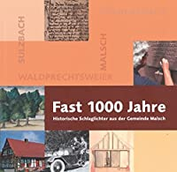 Fast 1000 Jahre: Historische Schlaglichter aus der Gemeinde Malsch