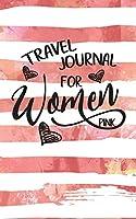 Travel Journal for Women Pink: Blank Travel Journal