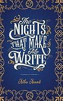 The Nights That Make Me Write