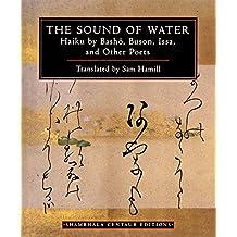 The Sound of Water: Haiku by Basho, Buson, Issa, and Other Poets (Shambhala Centaur Editions)