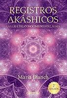 Registros akáshicos : la llave del conocimiento del alma