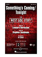 L.Bernstein: Something's Coming/Tonight (West Side Story) - SAB/L.バーンスタイン: 何かが起こりそう/トゥナイト (ウエスト・サイド物語) 混声三部合唱 楽譜. For 合唱, 混声三部合唱(SAB), ピアノ伴奏