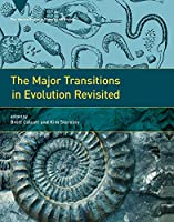 The Major Transitions in Evolution Revisited (Vienna Series in Theoretical Biology)