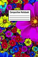 Composition Notebook: Flower Journal For Kids Teens Adults To Write Down Daily Notes