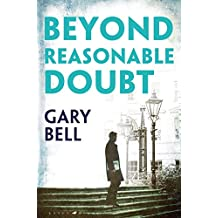 Beyond Reasonable Doubt: The start of a thrilling new legal series (Elliot Rook Qc 1)