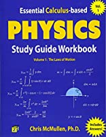 Essential Calculus-Based Physics Study Guide Workbook: The Laws of Motion (Learn Physics with Calculus Step-By-Step)
