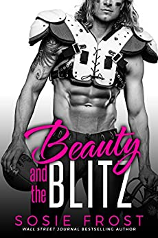 Beauty and the Blitz: A Sports Romance (Touchdowns and Tiaras Book 1) by [Frost, Sosie]