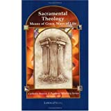Sacramental Theology: Means of Grace, Way of Life