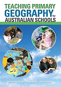 Teaching Primary Geography for Australian Schools by [Catling, Simon, Willy, Tessa, Butler, John]