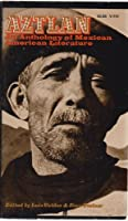 Aztlan: An Anthology of Mexican American Literature (A Marc Corporation Book)