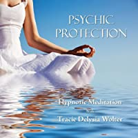 Psychic Protection (Hypnotic Meditation)