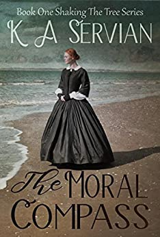 The Moral Compass (Shaking the Tree Book 1) by [Servian, K A]