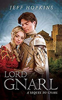 [Hopkins, Jeff]のLord Gnarl: A Sequel to Gnarl (English Edition)