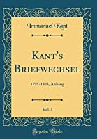 Kant's Briefwechsel, Vol. 3: 1795-1803, Anhang (Classic Reprint)