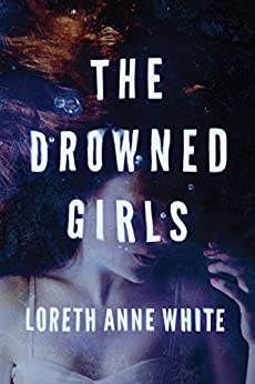 The Drowned Girls (Angie Pallorino Book 1) by [White, Loreth Anne]
