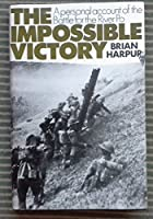Impossible Victory: Personal Account of the Battle for the River Po