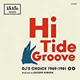 kickin presents Hi Tide Groove: DJ's Choice 1969-1981 (日本独自企画盤)(音楽/CD)