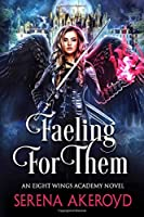 Faeling For Them: A Witch/Fae Academy, Why Choose, Omegaverse Romance (An Eight Wings Academy Novel)