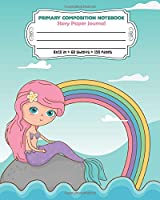 Primary Composition Notebook Story Paper Journal: Full Page Handwriting Practice Paper With Dashed Midline    Purple Mermaid and Rainbow