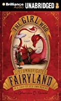 The Girl Who Circumnavigated Fairyland in a Ship of Her Own Making: Library Edition