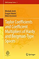 Taylor Coefficients and Coefficient Multipliers of Hardy and Bergman-Type Spaces (RSME Springer Series)