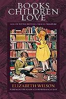 Books Children Love: A Guide to the Best Children's Literature