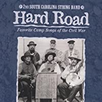 Hard Road: Favorite Camp Songs of the Civil War (2012-08-21)