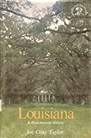 Louisiana: A History (Bicentennial & Historical Guide S.)