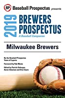 Milwaukee Brewers 2019: A Baseball Companion