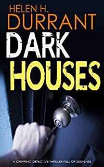 DARK HOUSES a gripping detective thriller full of suspense by [DURRANT, HELEN H.]